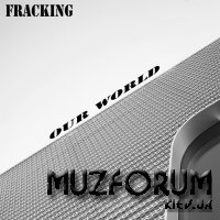 FracKing - Our World (2019)
