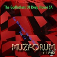 The Godfathers Of Deep House SA - Go Nostalgic Or Go Home, Vol. 14 (2019)