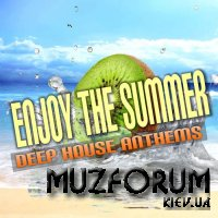 Enjoy The Summer (Deep House Anthems) (2019)