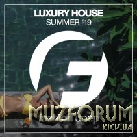 Luxury House Summer '19 (2019)