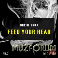 Nacim Ladj - Feed Your Head, Vol. 5 (2019)