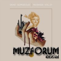 Dead Gorgeous Records - Musings Vol. 01 (2019)