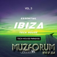 Essential Ibiza Tech House, Vol. 3 (Tech House Paradise) (2019)