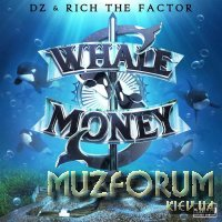DZ & Rich The Factor - Whale Money (2019) FLAC
