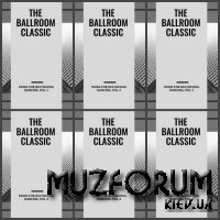 The Ballroom Classic Music For Old School Dancing Vol, 1-6 (2019)