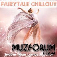 Fairytale Chillout (Smooth Vocal Lounge Selection) (2019)