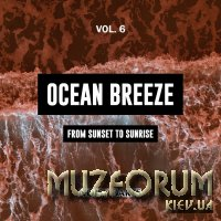 Ocean Breeze, Vol. 6 (From Sunset To Sunrise) (2019)