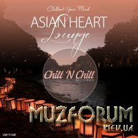 Asian Heart Lounge (Chillout Your Mind) (2019)