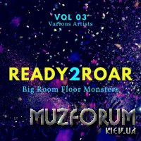 Ready 2 Roar (Big Room Floor Monsters), Vol. 3 (2020)