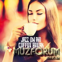 Jazz On Air Coffee Break (Lounge Jazzy Chilled Tunes) (2020)