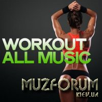 Workout All Music (Electro House Music Body Groove) (2020)