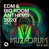 EDM & Big Room Anthems 2020 Vol 1 (Presented By Spinnin' Records) (2020)