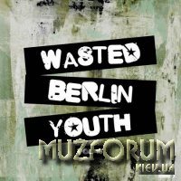 Wasted Berlin Youth, Vol. 16 (2020)