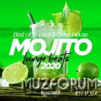 Mojito Lounge Beats 2020: Best Of Tropical & Deep House (2020)