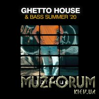 Ghetto House & Bass Summer '20 (2020)