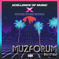Xcellence Of Music: Future House Edition Vol 6 (2020)