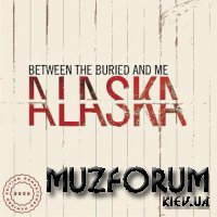 Between The Buried And Me - Alaska (2020 Remix Remaster) (2020)
