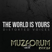 Distorted Voices - The World Is Yours (2020)