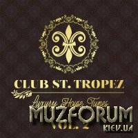 Club St. Tropez Vol 2: Luxury House Tunes (2020)