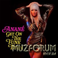 Anane - Get On The Funk Train (Remixes) (2020)