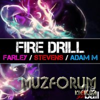 Fire Drill (Mixed By Andy Farley Ben Stevens & Adam M) (2012)