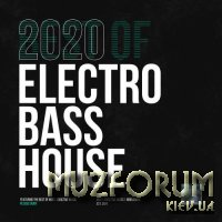 Most Addictive Electro Bass House (2020)