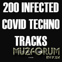 200 Infected Covid Techno Tracks (Stay Safe & Dance) (2020)