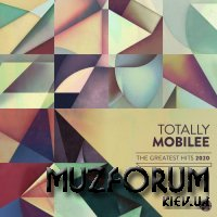 Totally Mobilee: Greatest Hits 2020 (2021) FLAC